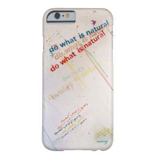 Do What is Natural Phone Case iPhone 6 Case