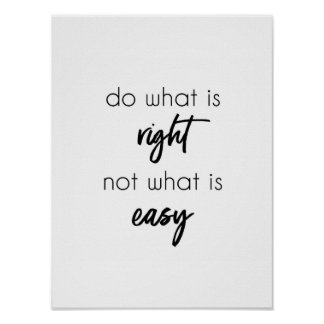 Do What is Right Not What is Easy Poster