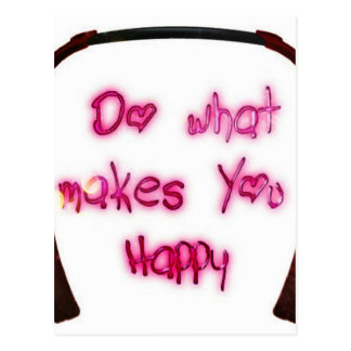 do what makes u happy postcard