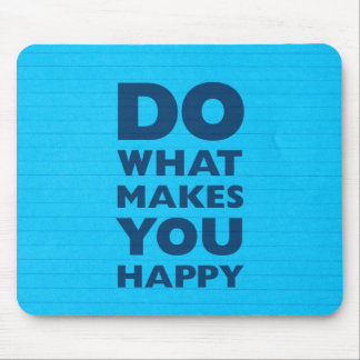 Do What Makes You Happy Blue Notebook Paper Mouse Pad