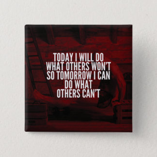 Do What Others Won't - Workout Motivational Button