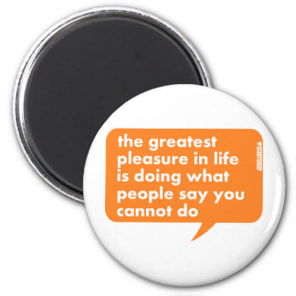 Do What People Say You Cannot Do Fridge Magnet