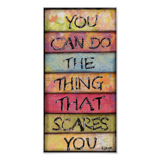 Do What Scares You - Fun, Inspirational Art Poster