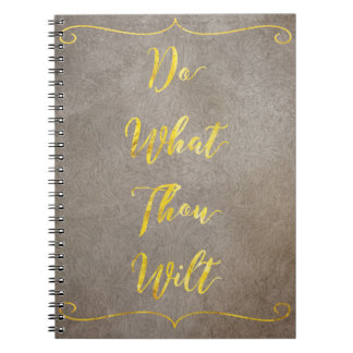 Do What Thou Wilt - Gold on Brown Spiral Notebook