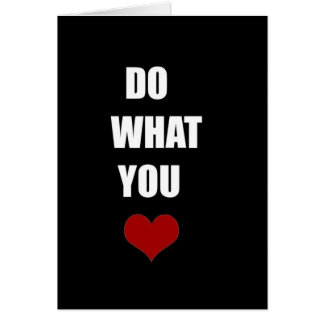 DO WHAT YOU Heart Cards