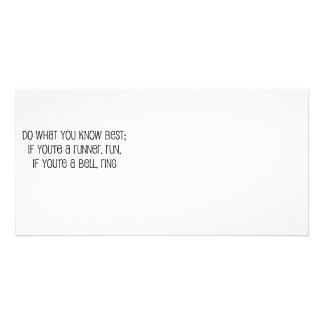 """""""Do what you know best"""" quote Photo Card"""