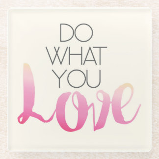 Do What You Love 2 Glass Coaster