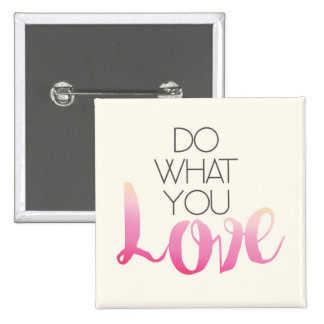 Do What You Love 2 Pinback Button