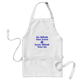 Do What You Love and Love What You Do Adult Apron