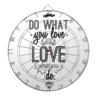 Do What You Love and Love What You Do Dartboard