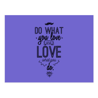 Do What You Love and Love What You Do Postcard