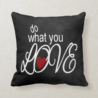 Do What You Love Chalkboard Design Throw Pillow