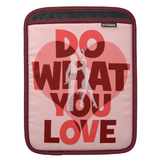 do what you love dance sleeves for iPads