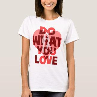 do what you love dance T-Shirt