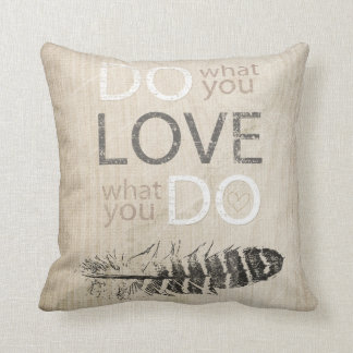 Do What You Love | Feather and inspirational Throw Pillow