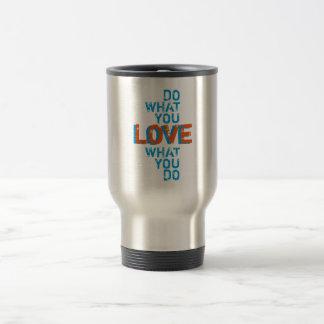 do what you love, inspirational word art print travel mug