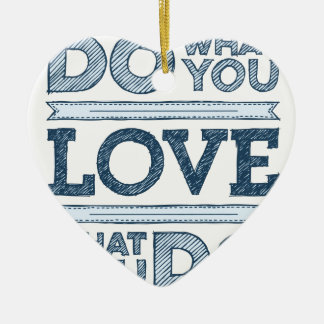 Do what you love & Love What You Do Ceramic Heart Decoration