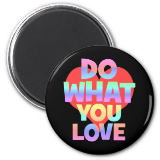 do what you love magnet