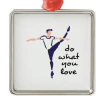Do What You Love Metal Ornament