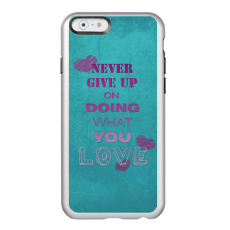 Do what you love motivational text typography incipio feather shine iPhone 6 case