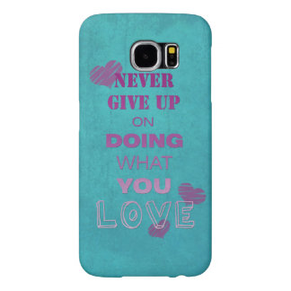 Do what you love motivational text typography samsung galaxy s6 case