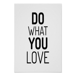 Do what you love quote poster