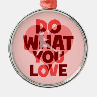 do what you love soccer metal ornament