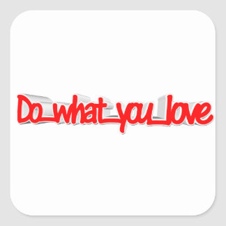 Do What You Love Square Sticker