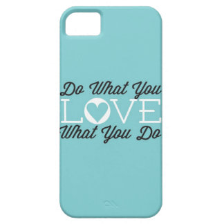 Do What You Love Teal iPhone 5 Cover