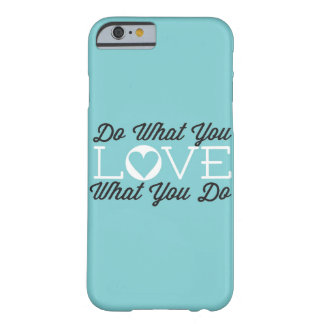 Do What You Love Teal iPhone 6 Case