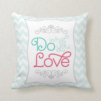Do What You Love Teal Chevron Throw Pillow