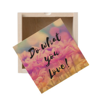 """""""Do what you Love"""" Typography Quote Flowers Wooden Keepsake Box"""