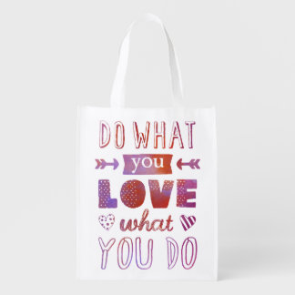 """Do what you LOVE what you do"" inspirational Grocery Bag"