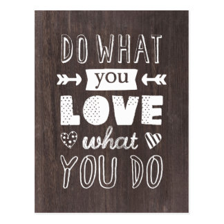 """Do what you LOVE what you do"" inspirational Postcard"