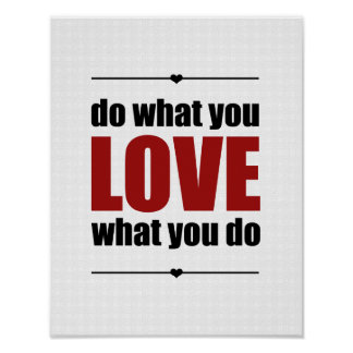 Do What You LOVE What You Do Poster - White