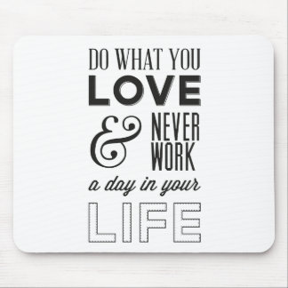 Do What You Love Work Motivational Quote Mousepad