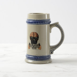Do what your brain says beer stein