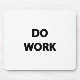 Do Work Mouse Pad