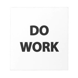 Do Work Note Pad