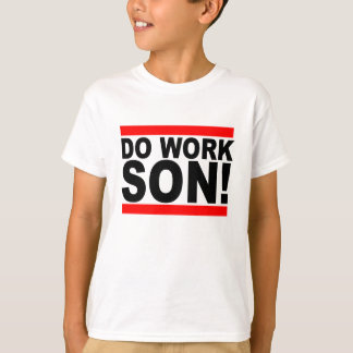 DO WORK SON T-Shirts.png T-Shirt