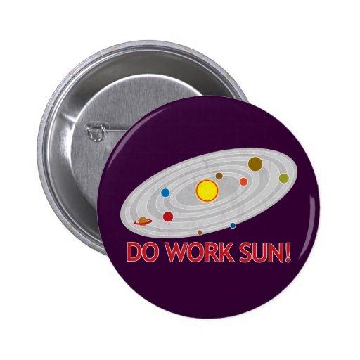 Do Work Sun! 2 Inch Round Button