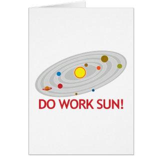 Do Work Sun! Card