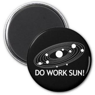 Do Work Sun! Magnet