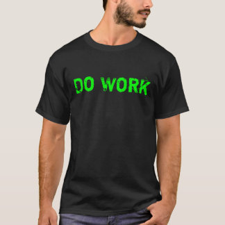Do Work T-Shirt