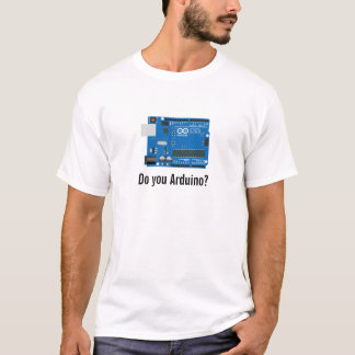 Do You Arduino? T-Shirt