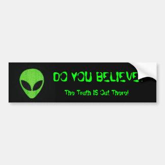 DO YOU BELIEVE?, Alien Bumper Sticker