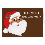 Do You Believe in Black Santa Claus? Greeting Card