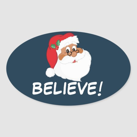 Do You Believe in Black Santa Claus? Oval Sticker