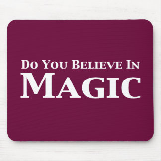 Do You Believe In Magic Gifts Mouse Pad