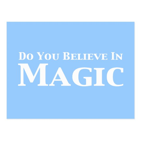 Do You Believe In Magic Gifts Postcard